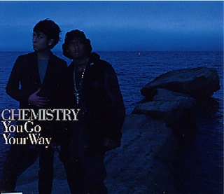 CHEMISTRY「You Go Your Way」 |...